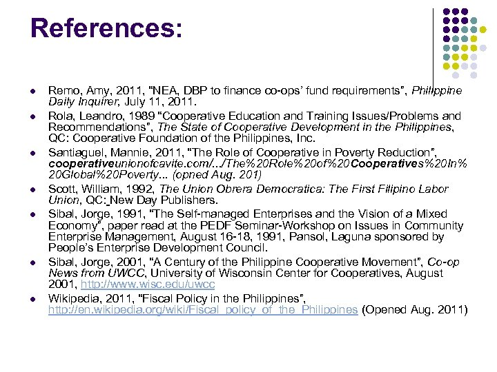 "References: l l l l Remo, Amy, 2011, ""NEA, DBP to finance co-ops' fund"