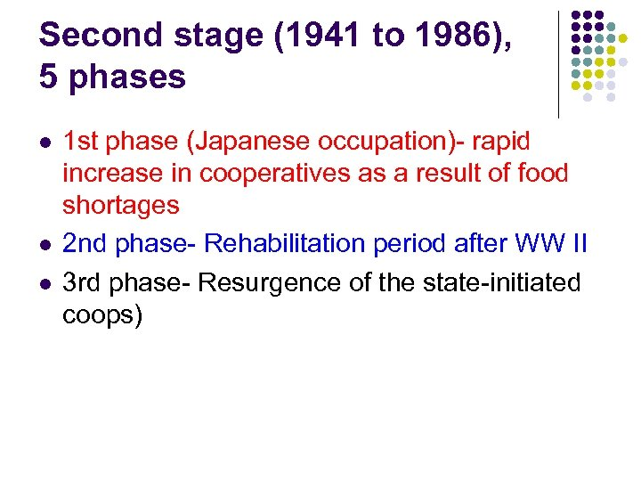 Second stage (1941 to 1986), 5 phases l l l 1 st phase (Japanese