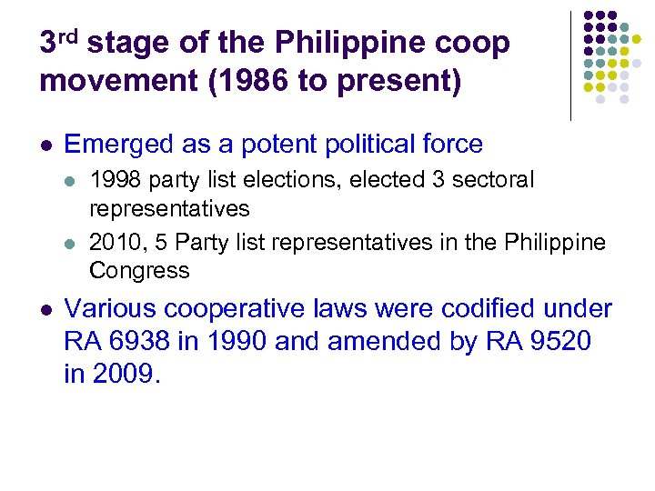 3 rd stage of the Philippine coop movement (1986 to present) l Emerged as