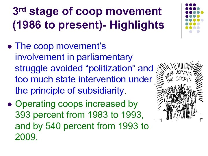 3 rd stage of coop movement (1986 to present)- Highlights l l The coop