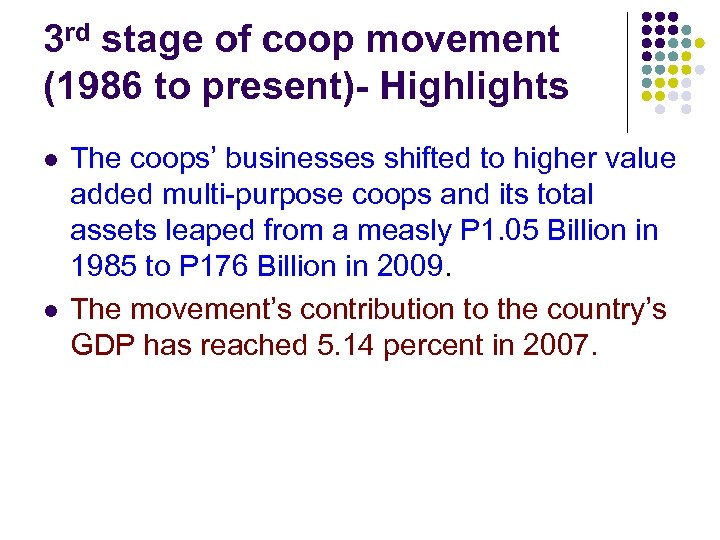 3 rd stage of coop movement (1986 to present)- Highlights l l The coops'