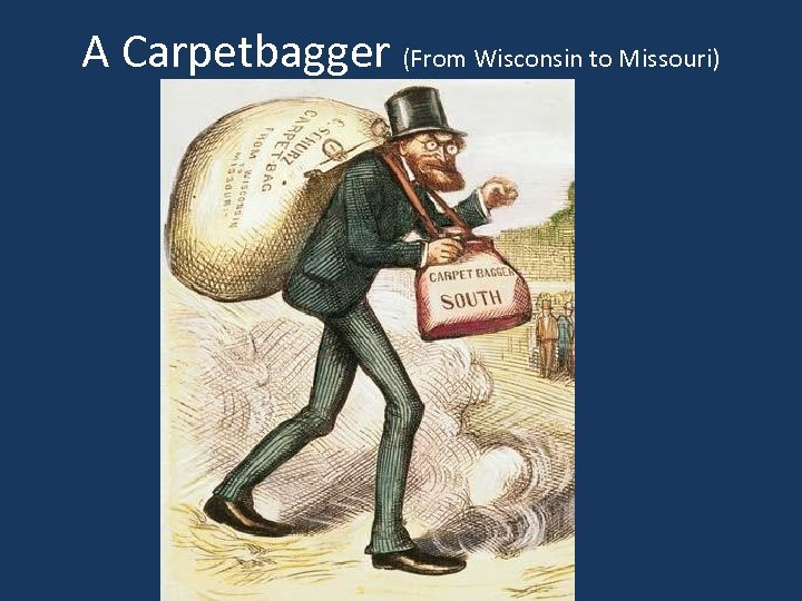 A Carpetbagger (From Wisconsin to Missouri)