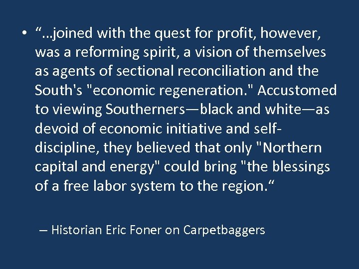 """• """"…joined with the quest for profit, however, was a reforming spirit, a"""