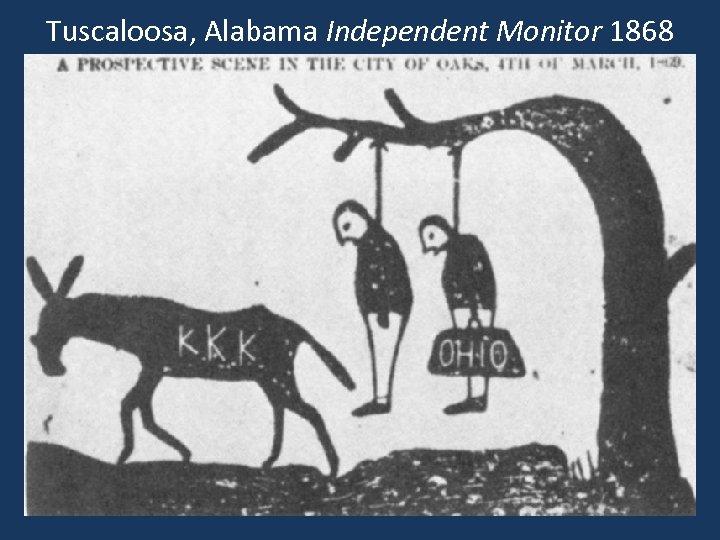 Tuscaloosa, Alabama Independent Monitor 1868