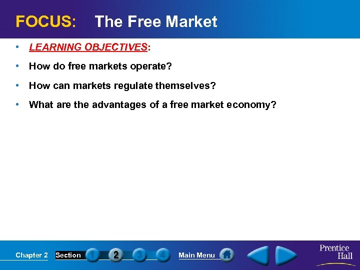 FOCUS: The Free Market • LEARNING OBJECTIVES: • How do free markets operate? •