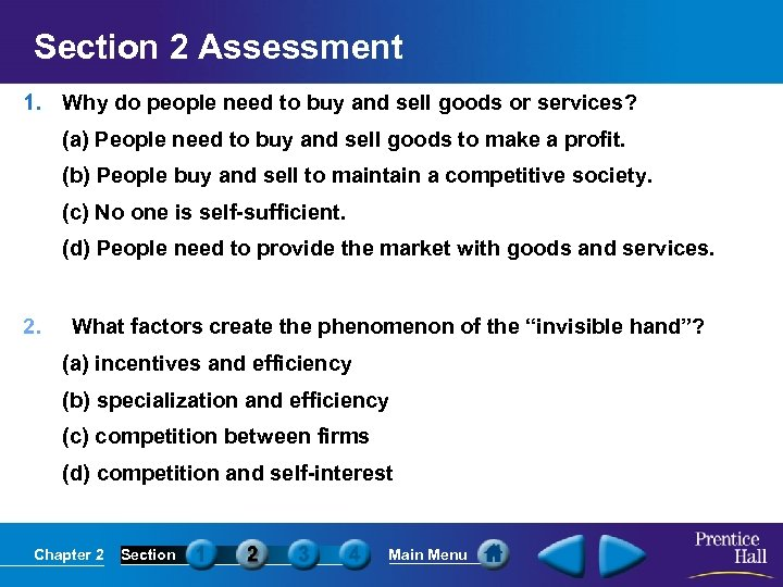 Section 2 Assessment 1. Why do people need to buy and sell goods or
