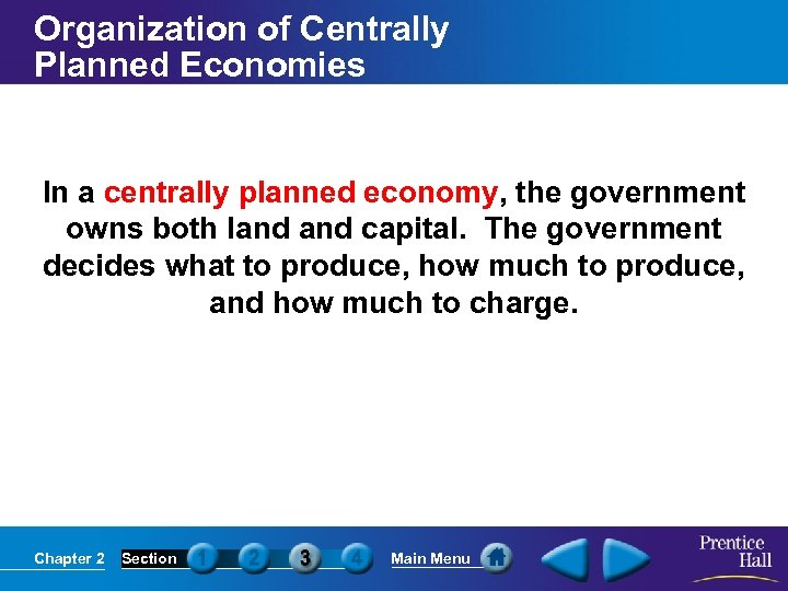 Organization of Centrally Planned Economies In a centrally planned economy, the government owns both