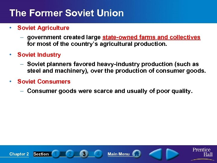 The Former Soviet Union • Soviet Agriculture – government created large state-owned farms and