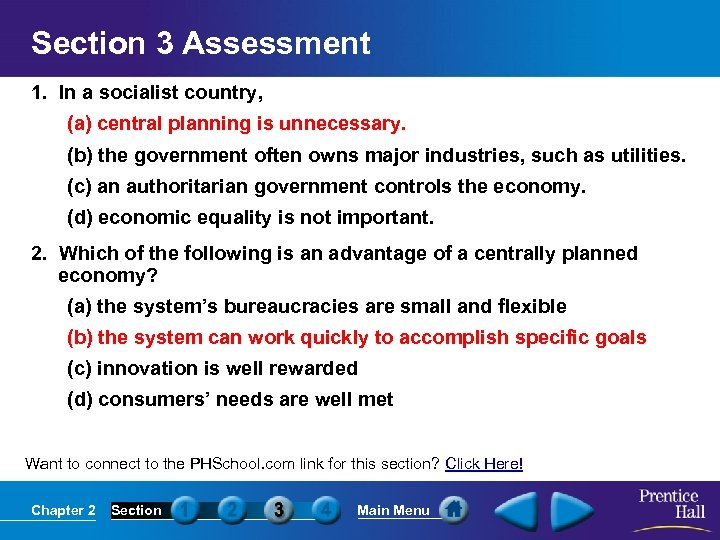 Section 3 Assessment 1. In a socialist country, (a) central planning is unnecessary. (b)