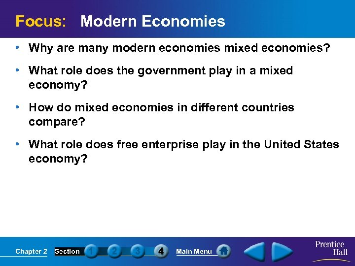 Focus: Modern Economies • Why are many modern economies mixed economies? • What role