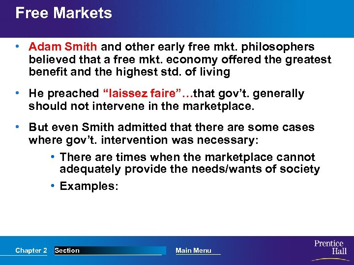 Free Markets • Adam Smith and other early free mkt. philosophers believed that a