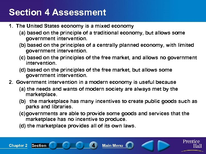 Section 4 Assessment 1. The United States economy is a mixed economy (a) based