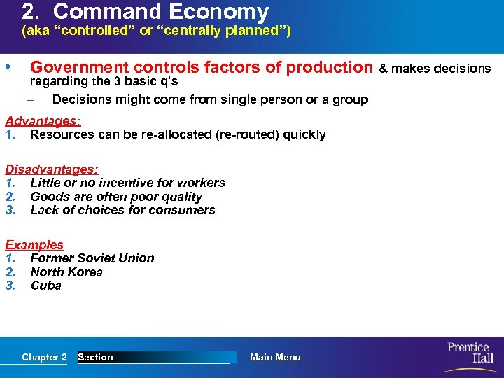"""2. Command Economy (aka """"controlled"""" or """"centrally planned"""") • Government controls factors of production"""