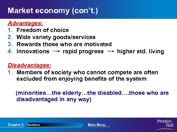 Market economy (con't. ) Advantages: 1. Freedom of choice 2. Wide variety goods/services 3.