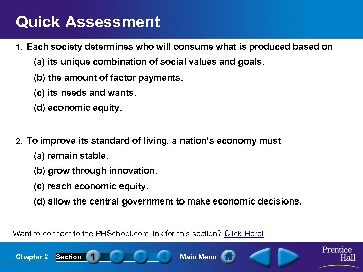 Quick Assessment 1. Each society determines who will consume what is produced based on