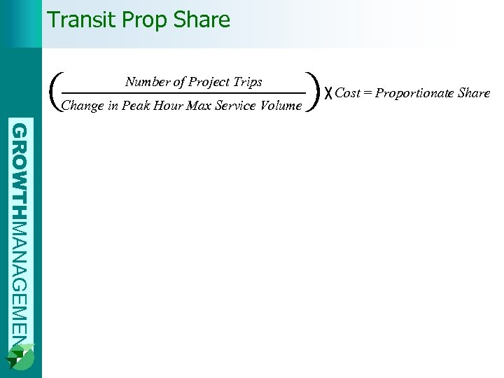 Transit Prop Share Number of Project Trips Change in Peak Hour Max Service Volume