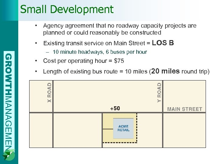 Small Development • Agency agreement that no roadway capacity projects are planned or could