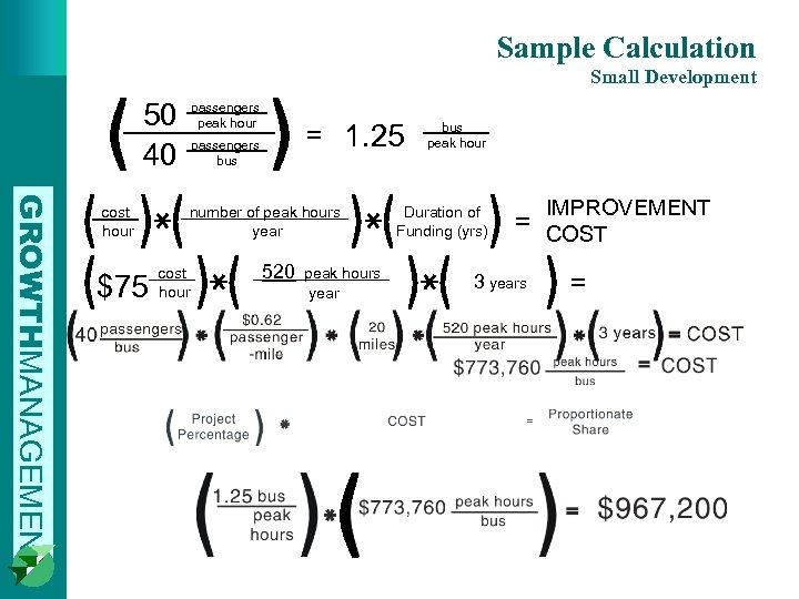 Sample Calculation Small Development 50 40 GROWTHMANAGEMENT cost. hour $75 passengers_ peak hour passengers_