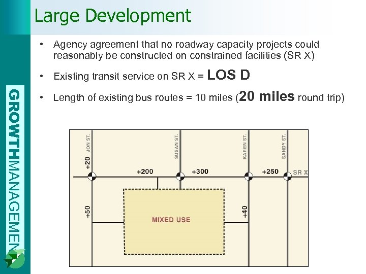 Large Development • Agency agreement that no roadway capacity projects could reasonably be constructed