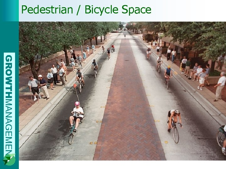 Pedestrian / Bicycle Space GROWTHMANAGEMENT