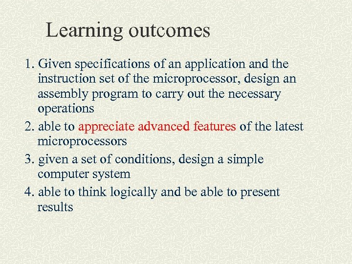 Learning outcomes 1. Given specifications of an application and the instruction set of the