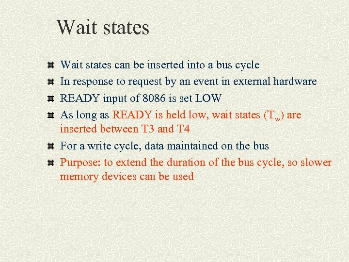 Wait states can be inserted into a bus cycle In response to request by