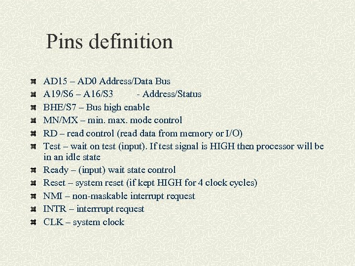 Pins definition AD 15 – AD 0 Address/Data Bus A 19/S 6 – A