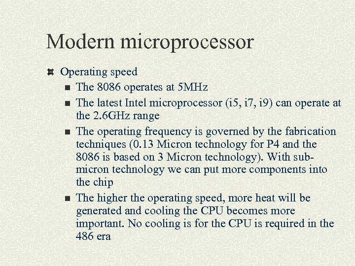 Modern microprocessor Operating speed n The 8086 operates at 5 MHz n The latest