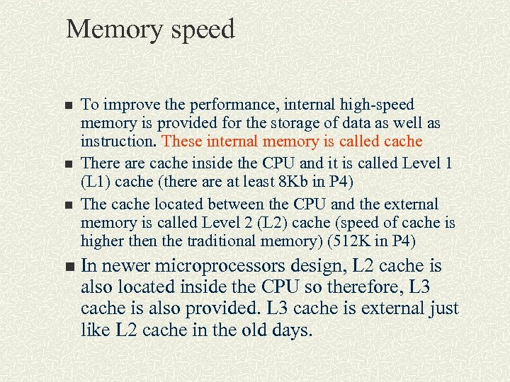 Memory speed n n To improve the performance, internal high-speed memory is provided for