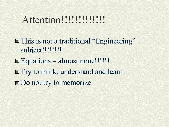 "Attention!!!!!!! This is not a traditional ""Engineering"" subject!!!! Equations – almost none!!!!!! Try to"