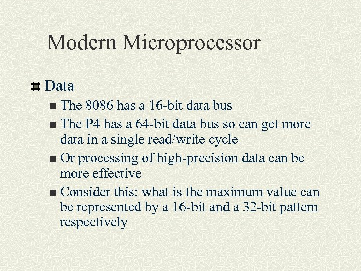 Modern Microprocessor Data The 8086 has a 16 -bit data bus n The P