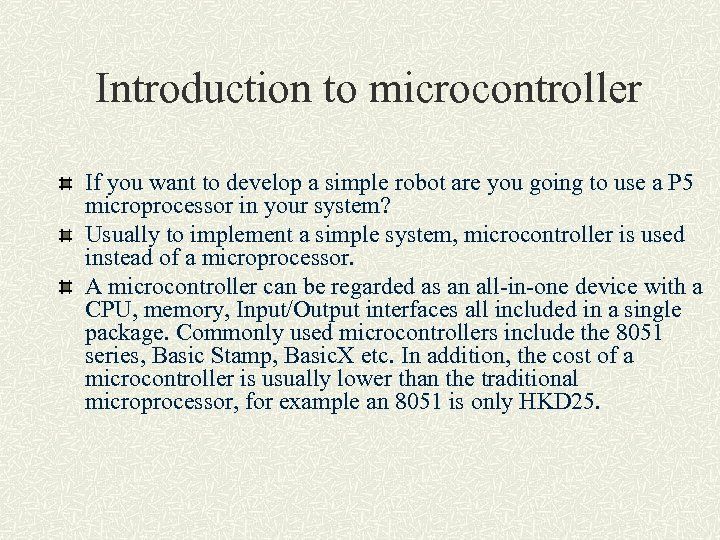 Introduction to microcontroller If you want to develop a simple robot are you going