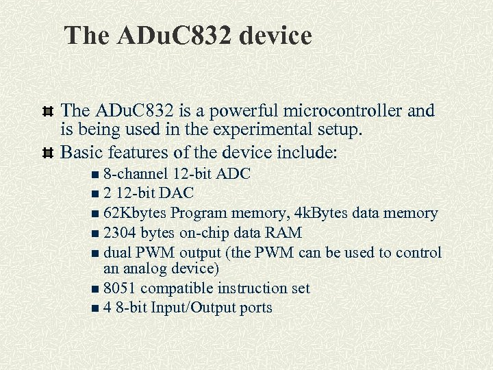 The ADu. C 832 device The ADu. C 832 is a powerful microcontroller and