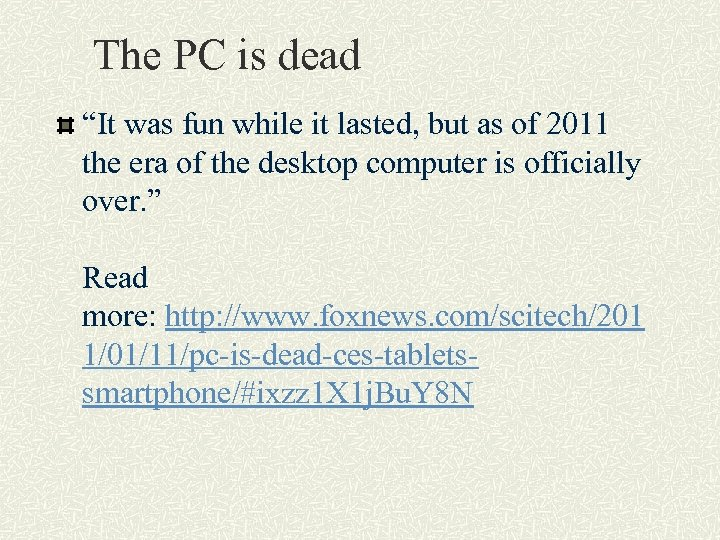 """The PC is dead """"It was fun while it lasted, but as of 2011"""