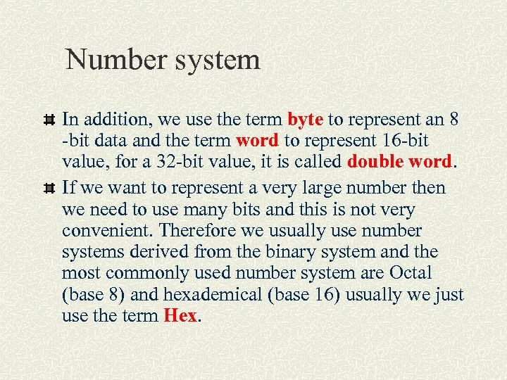 Number system In addition, we use the term byte to represent an 8 -bit