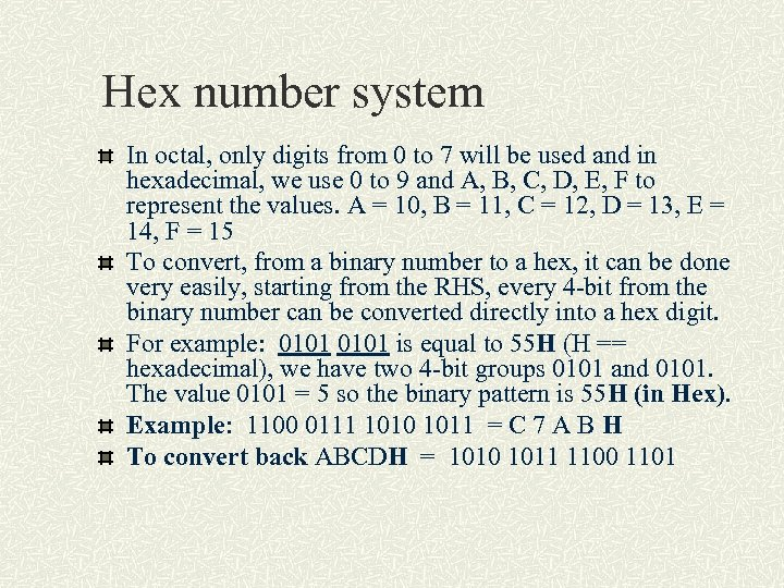 Hex number system In octal, only digits from 0 to 7 will be used