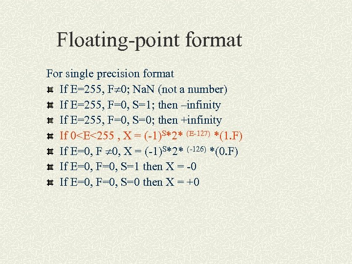 Floating-point format For single precision format If E=255, F 0; Na. N (not a