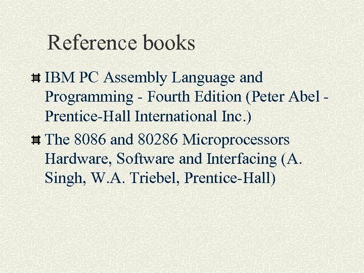 Reference books IBM PC Assembly Language and Programming - Fourth Edition (Peter Abel -