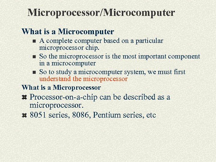 Microprocessor/Microcomputer What is a Microcomputer A complete computer based on a particular microprocessor chip.