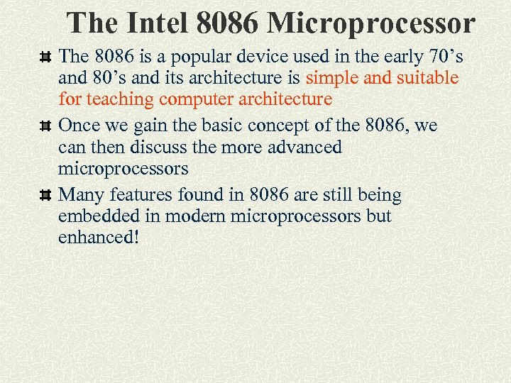 The Intel 8086 Microprocessor The 8086 is a popular device used in the early