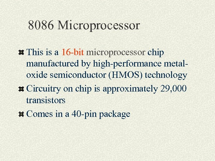 8086 Microprocessor This is a 16 -bit microprocessor chip manufactured by high-performance metaloxide semiconductor