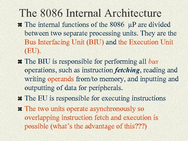 The 8086 Internal Architecture The internal functions of the 8086 µP are divided between