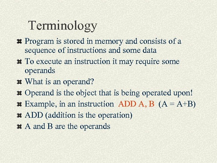 Terminology Program is stored in memory and consists of a sequence of instructions and