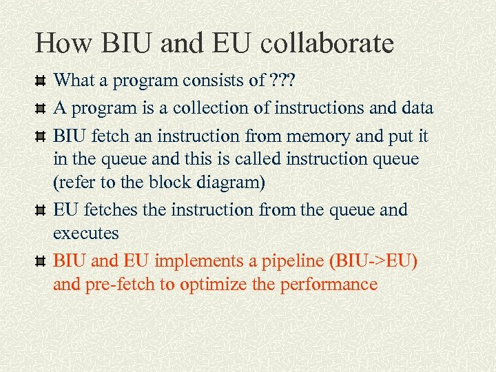 How BIU and EU collaborate What a program consists of ? ? ? A