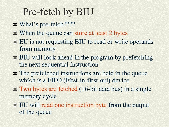 Pre-fetch by BIU What's pre-fetch? ? When the queue can store at least 2