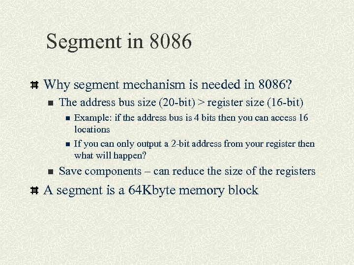 Segment in 8086 Why segment mechanism is needed in 8086? n The address bus