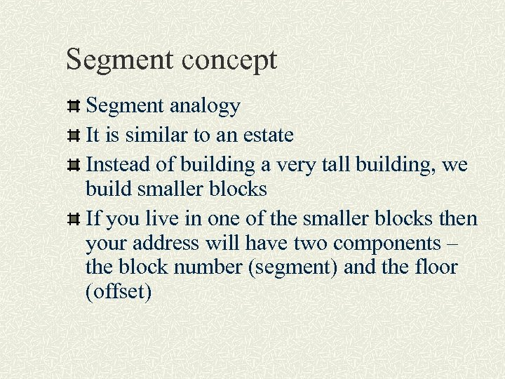 Segment concept Segment analogy It is similar to an estate Instead of building a