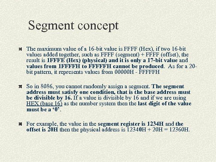 Segment concept The maximum value of a 16 -bit value is FFFF (Hex), if