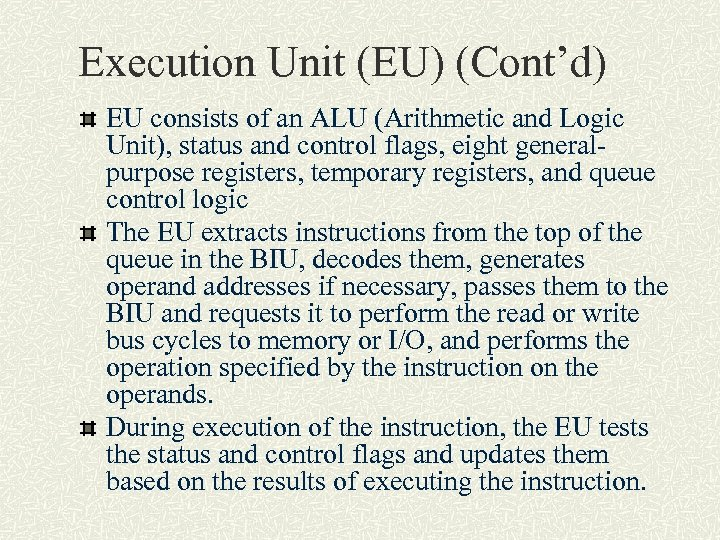 Execution Unit (EU) (Cont'd) EU consists of an ALU (Arithmetic and Logic Unit), status