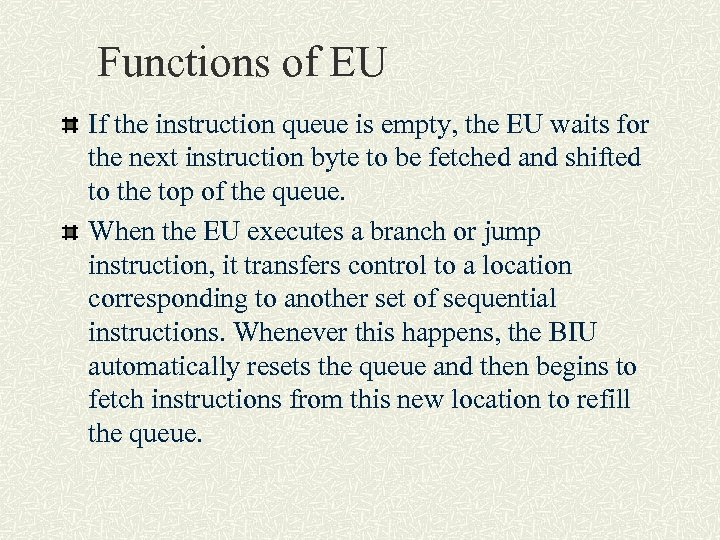 Functions of EU If the instruction queue is empty, the EU waits for the